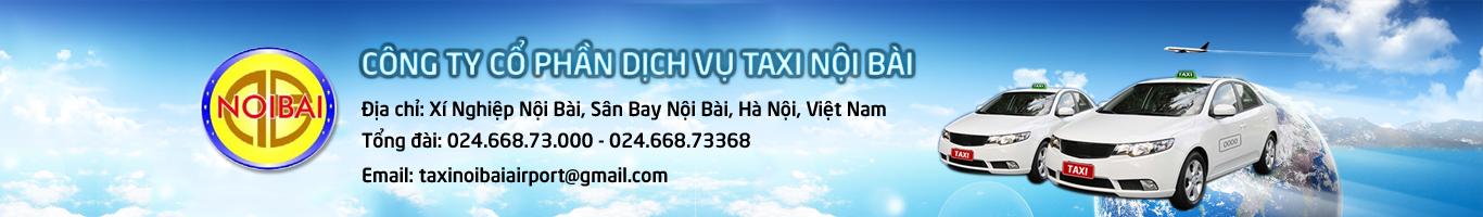Taxi Nội Bài đi tỉnh giá rẻ