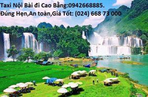 Taxi Sân Bay Nội Bài đi Tp CAO BẰNG
