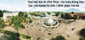 Taxi sân bay Nội Bài đi Vĩnh Phúc